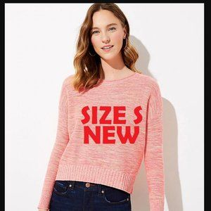 New Size Small LOFT sweater. 100% Cotton SOFT
